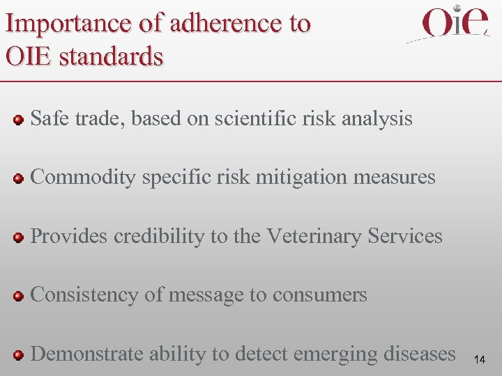 Importance of adherence to OIE standards Safe trade, based on scientific risk analysis Commodity