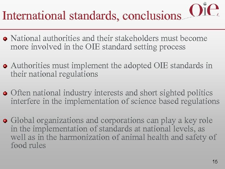 International standards, conclusions National authorities and their stakeholders must become more involved in the
