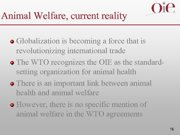 Animal Welfare, current reality Globalization is becoming a force that is revolutionizing international trade
