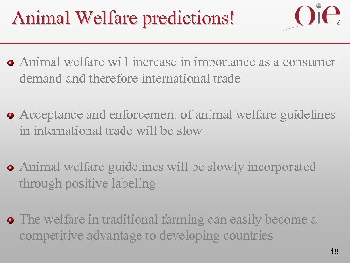 Animal Welfare predictions! Animal welfare will increase in importance as a consumer demand therefore