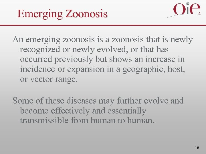 Emerging Zoonosis An emerging zoonosis is a zoonosis that is newly recognized or newly