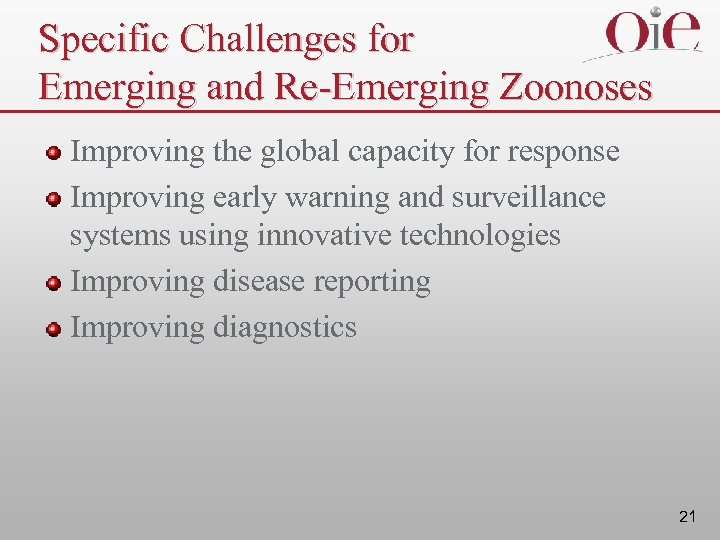 Specific Challenges for Emerging and Re-Emerging Zoonoses Improving the global capacity for response Improving