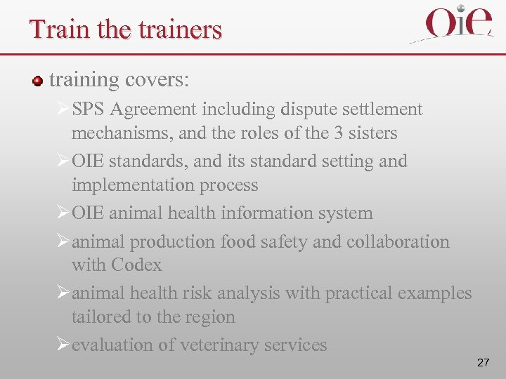 Train the trainers training covers: ØSPS Agreement including dispute settlement mechanisms, and the roles