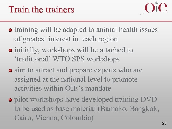 Train the trainers training will be adapted to animal health issues of greatest interest