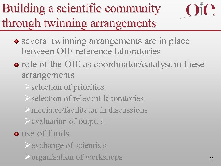 Building a scientific community through twinning arrangements several twinning arrangements are in place between