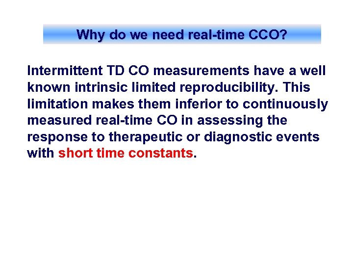 Why do we need real-time CCO? Intermittent TD CO measurements have a well known