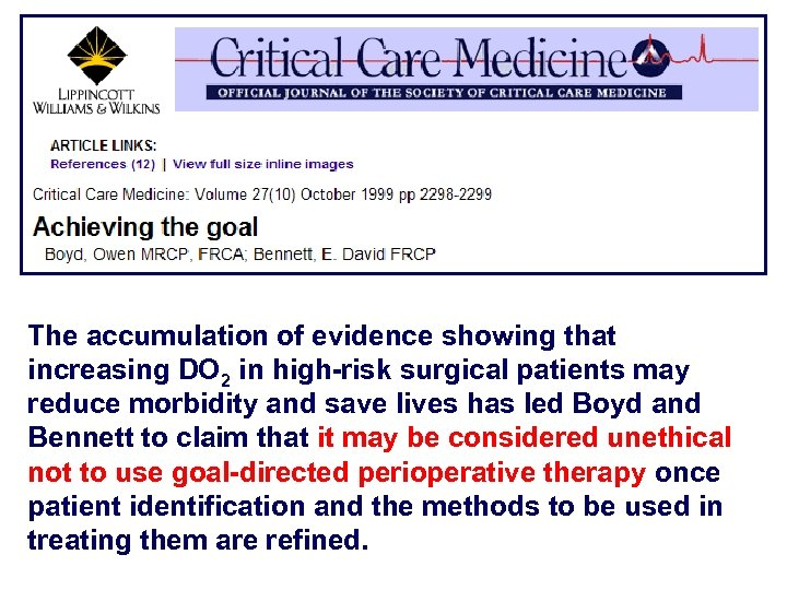 The accumulation of evidence showing that increasing DO 2 in high-risk surgical patients may