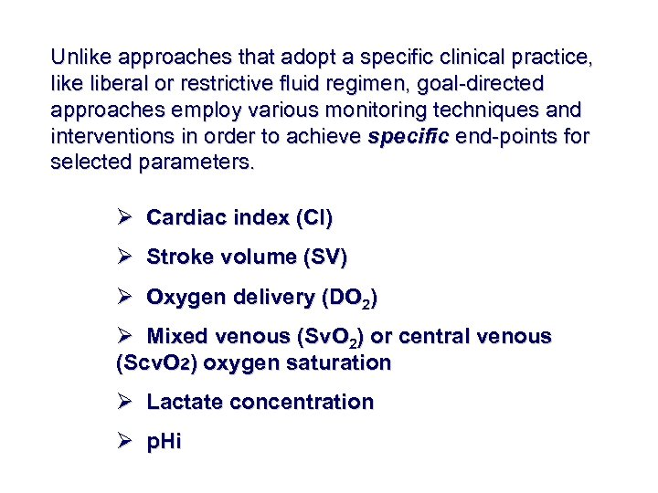 Unlike approaches that adopt a specific clinical practice, like liberal or restrictive fluid regimen,