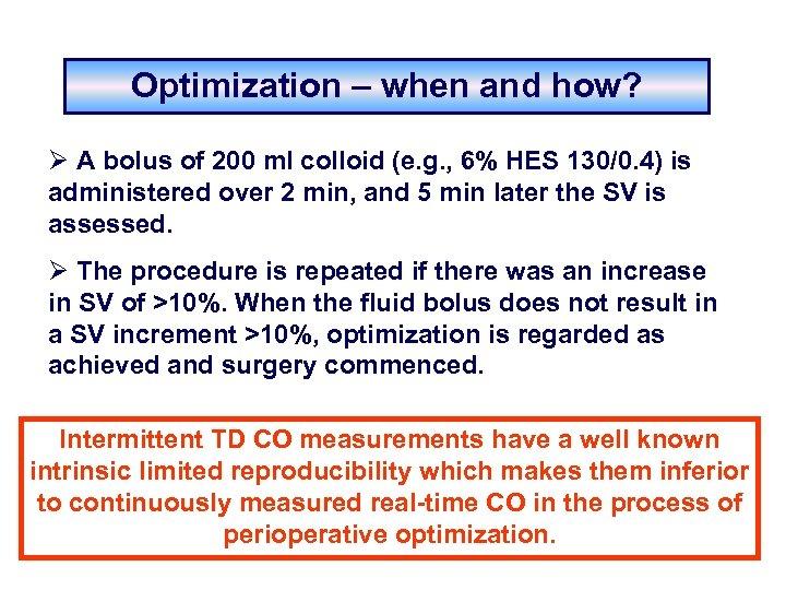 Optimization – when and how? Ø A bolus of 200 ml colloid (e. g.