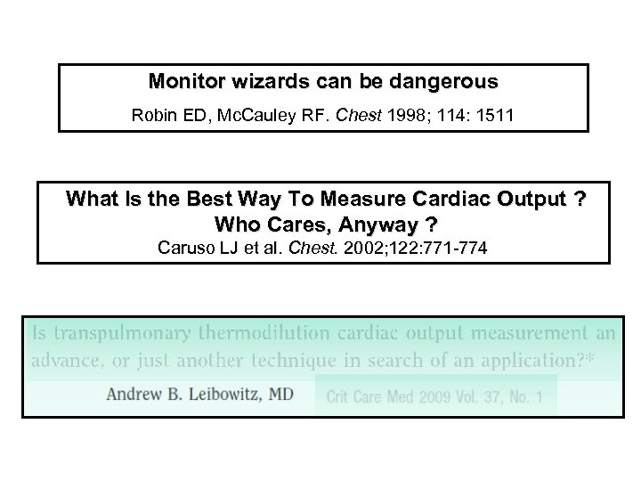 Monitor wizards can be dangerous Robin ED, Mc. Cauley RF. Chest 1998; 114: 1511