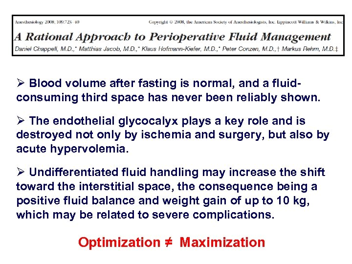 Ø Blood volume after fasting is normal, and a fluidconsuming third space has never