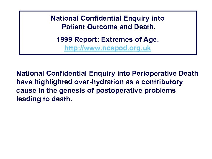 National Confidential Enquiry into Patient Outcome and Death. 1999 Report: Extremes of Age. http: