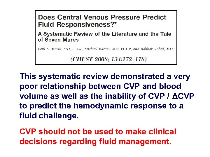 This systematic review demonstrated a very poor relationship between CVP and blood volume as