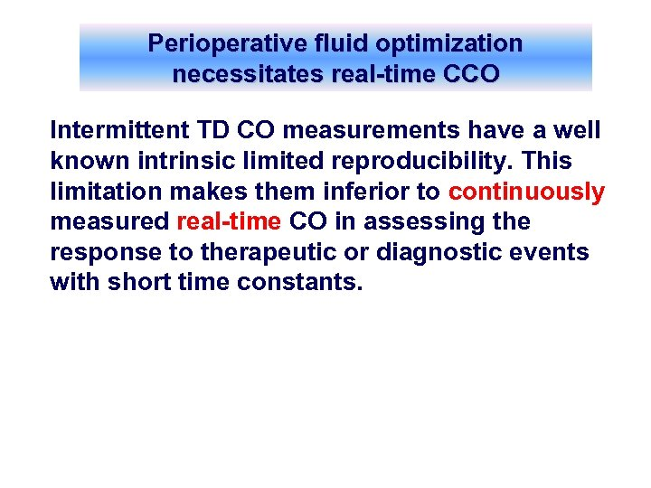 Perioperative fluid optimization necessitates real-time CCO Intermittent TD CO measurements have a well known