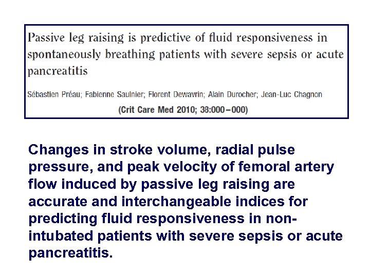 Changes in stroke volume, radial pulse pressure, and peak velocity of femoral artery flow