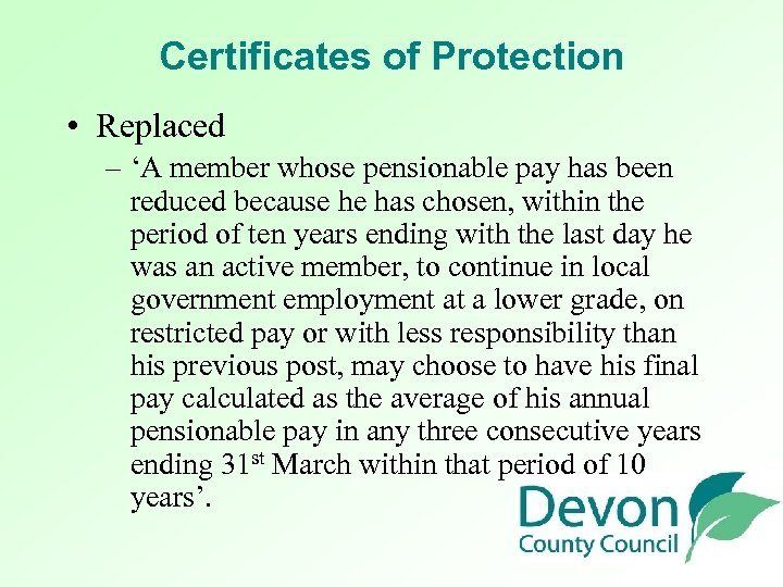 Certificates of Protection • Replaced – 'A member whose pensionable pay has been reduced