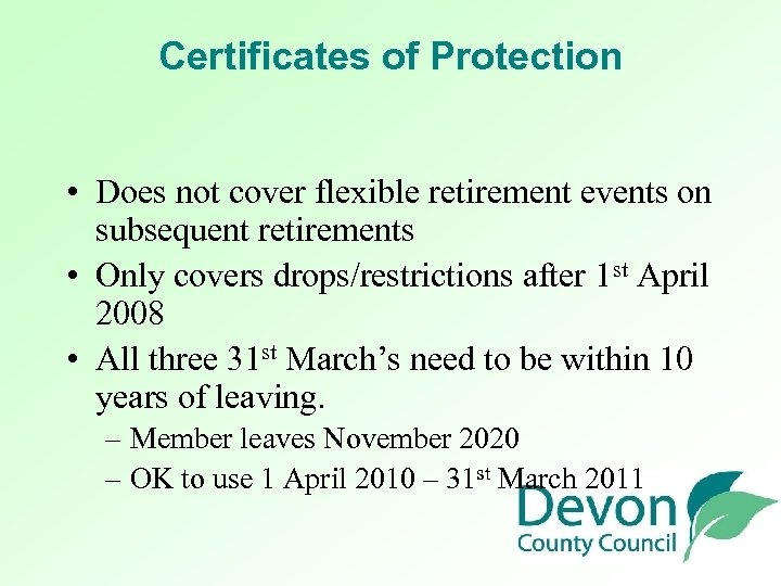 Certificates of Protection • Does not cover flexible retirement events on subsequent retirements •