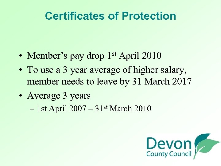 Certificates of Protection • Member's pay drop 1 st April 2010 • To use