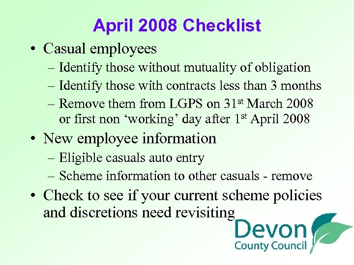 April 2008 Checklist • Casual employees – Identify those without mutuality of obligation –