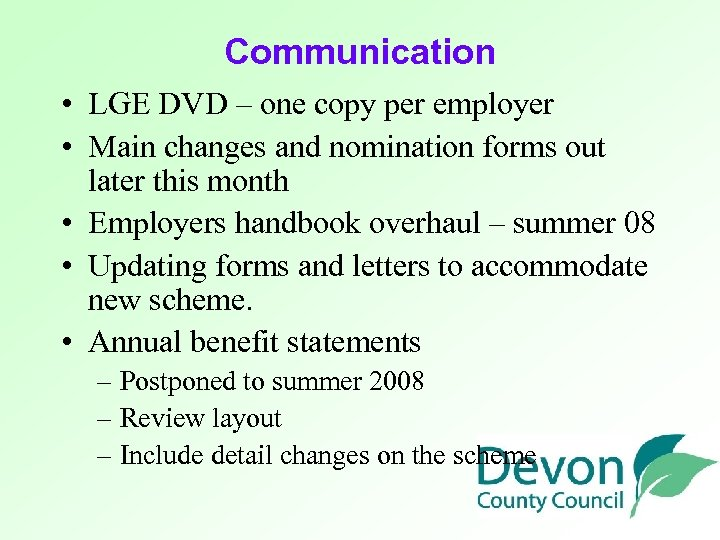 Communication • LGE DVD – one copy per employer • Main changes and nomination