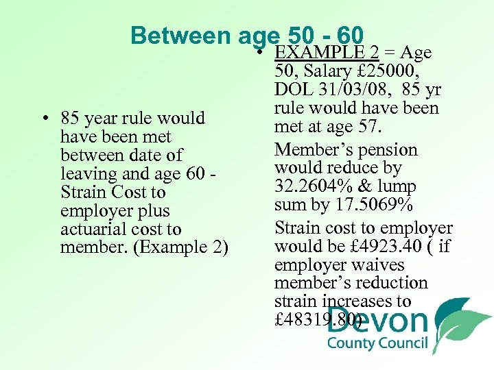 Between age 50 - 60 • 85 year rule would have been met between