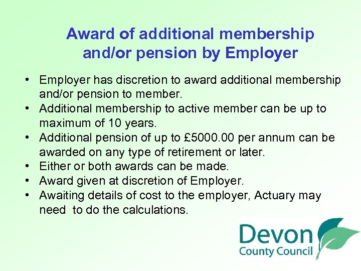 Award of additional membership and/or pension by Employer • Employer has discretion to award