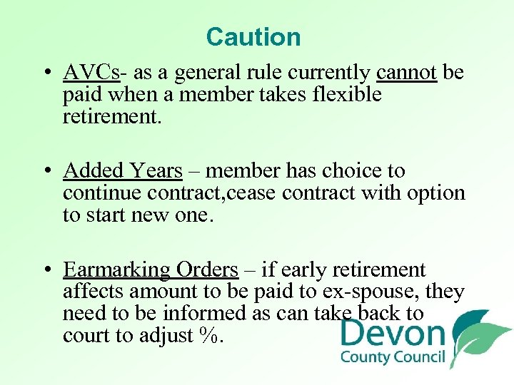 Caution • AVCs- as a general rule currently cannot be paid when a member