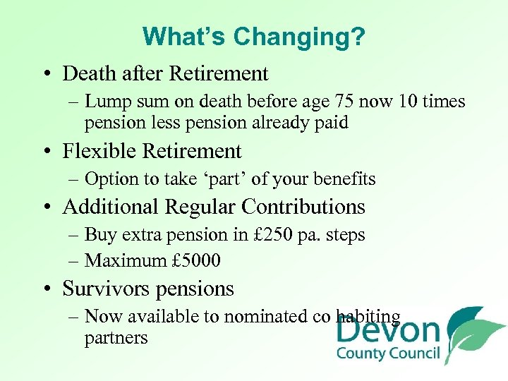 What's Changing? • Death after Retirement – Lump sum on death before age 75