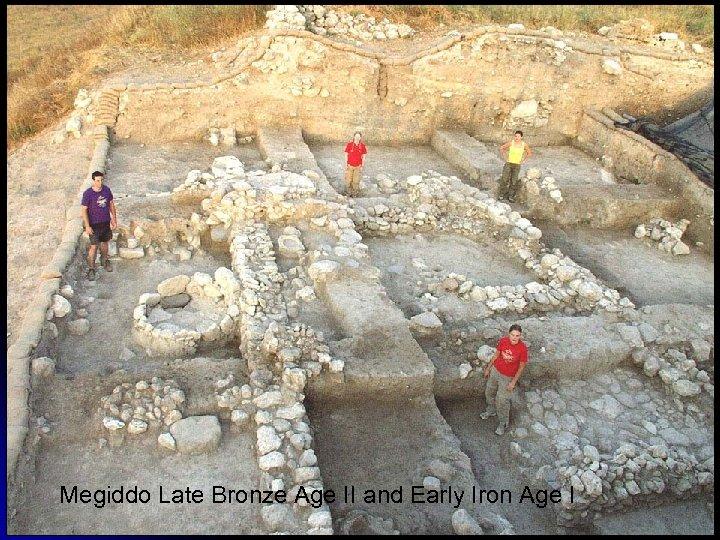 Megiddo Late Bronze Age II and Early Iron Age I FELM