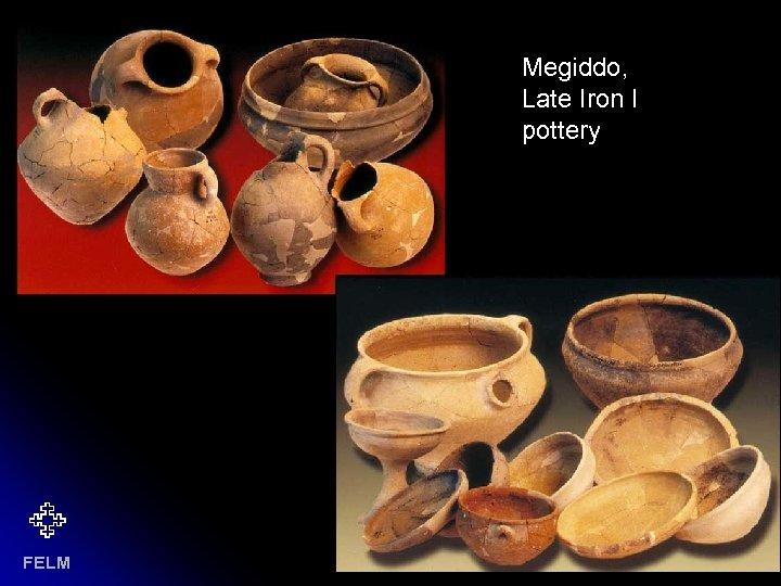 Megiddo, Late Iron I pottery FELM