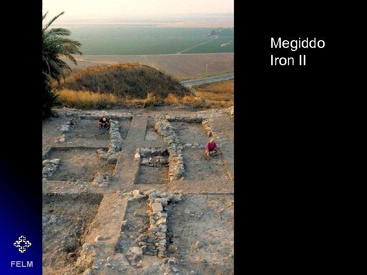 Megiddo Iron II FELM