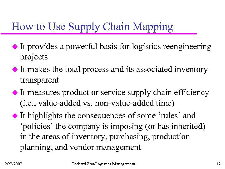 How to Use Supply Chain Mapping u It provides a powerful basis for logistics