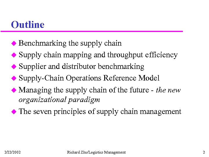Outline u Benchmarking the supply chain u Supply chain mapping and throughput efficiency u