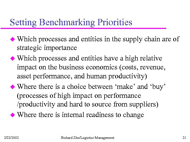Setting Benchmarking Priorities u Which processes and entities in the supply chain are of