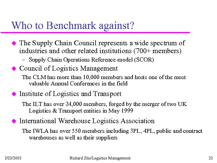 Who to Benchmark against? u The Supply Chain Council represents a wide spectrum of