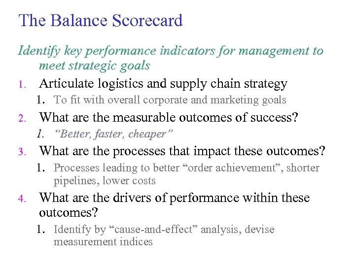 The Balance Scorecard Identify key performance indicators for management to meet strategic goals 1.