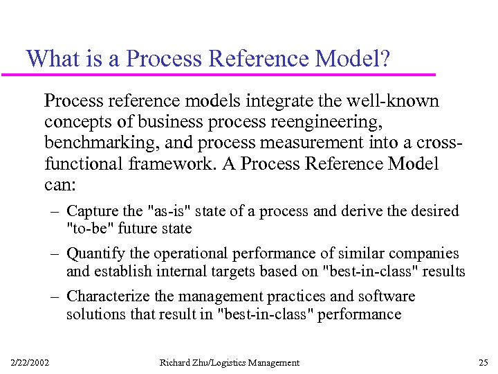 What is a Process Reference Model? Process reference models integrate the well-known concepts of