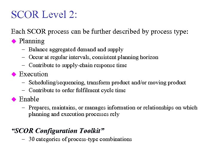 SCOR Level 2: Each SCOR process can be further described by process type: u