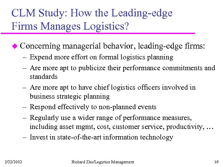 CLM Study: How the Leading-edge Firms Manages Logistics? u Concerning managerial behavior, leading-edge firms:
