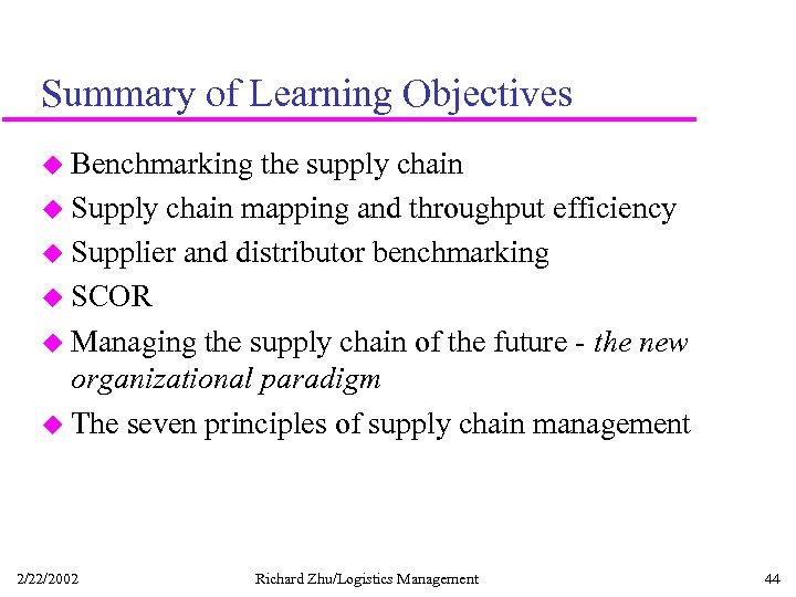 Summary of Learning Objectives u Benchmarking the supply chain u Supply chain mapping and