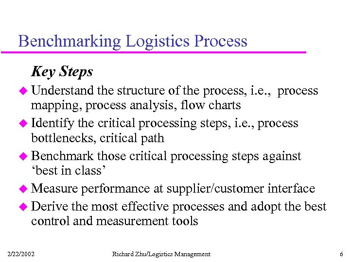 Benchmarking Logistics Process Key Steps u Understand the structure of the process, i. e.