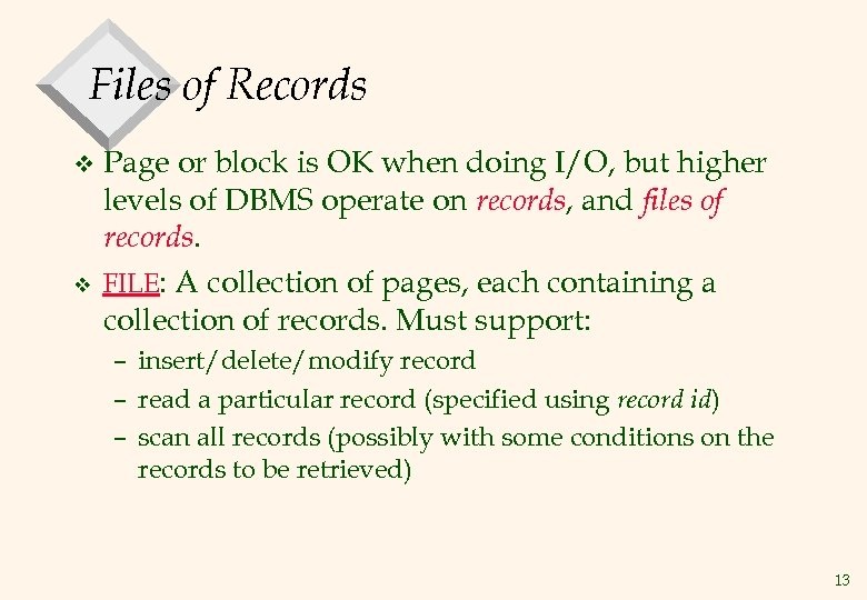 Files of Records v v Page or block is OK when doing I/O, but