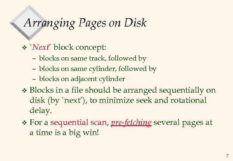 Arranging Pages on Disk v `Next' block concept: – blocks on same track, followed