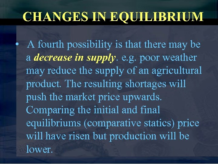 CHANGES IN EQUILIBRIUM • A fourth possibility is that there may be a decrease