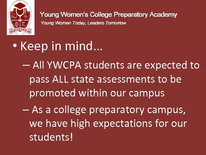 • Keep in mind… – All YWCPA students are expected to pass ALL