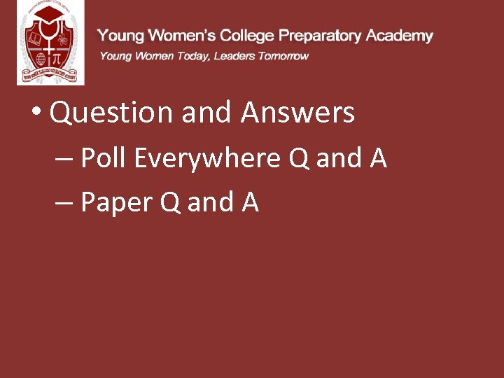 • Question and Answers – Poll Everywhere Q and A – Paper Q