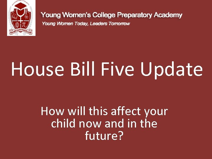 House Bill Five Update How will this affect your child now and in the