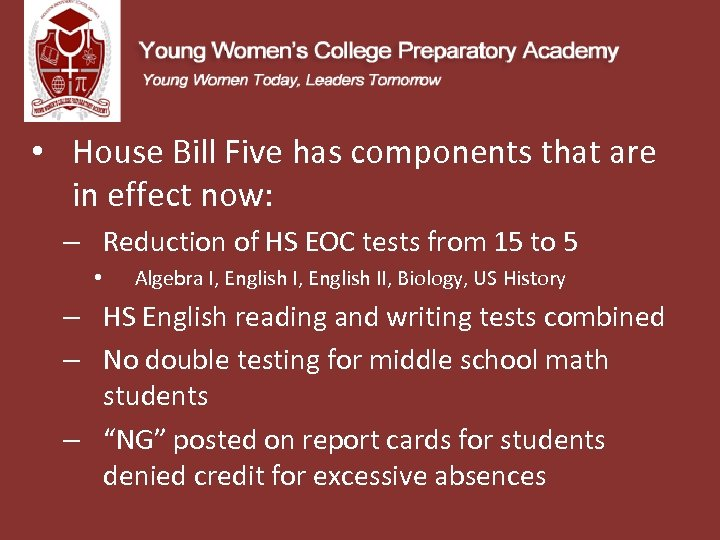 • House Bill Five has components that are in effect now: – Reduction