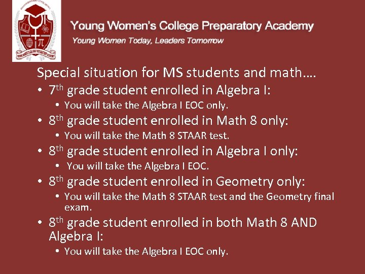 Special situation for MS students and math…. • 7 th grade student enrolled in