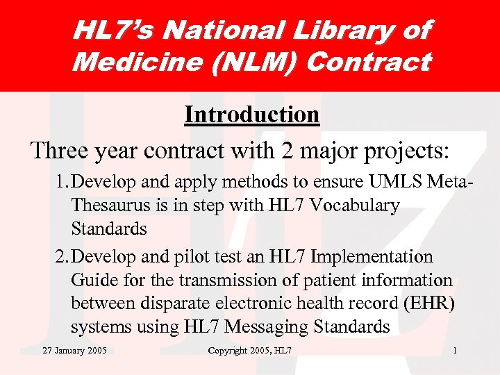HL 7's National Library of Medicine (NLM) Contract Introduction Three year contract with 2